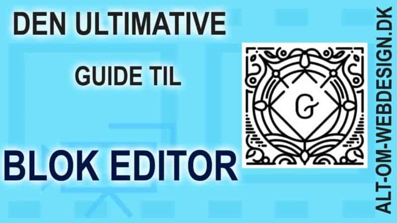 Den ultimative guide til blok editor