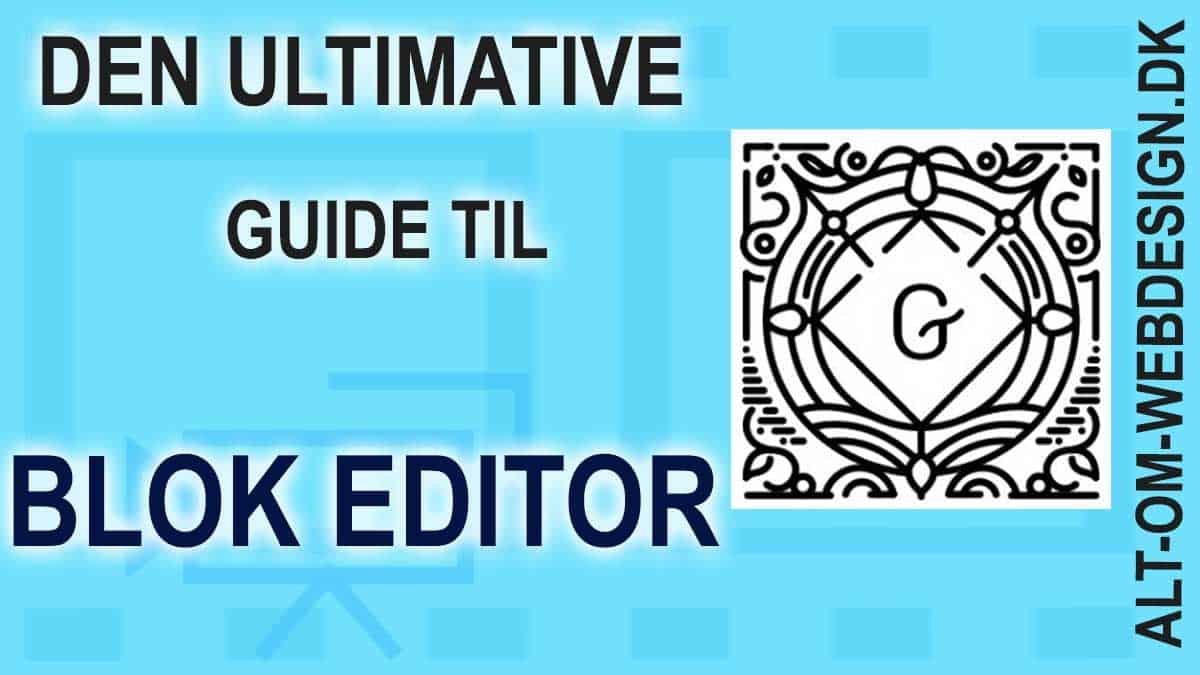 Sådan arbejder du med Gutenberg og Blok Editor